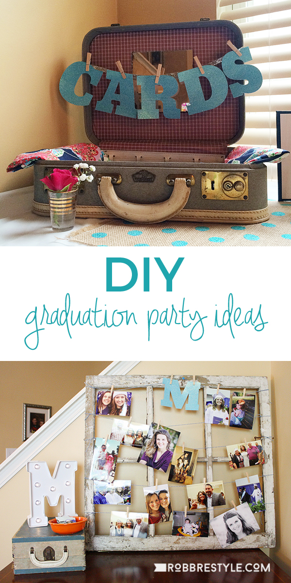 DIY Graduation Party Ideas | Robb Restyle