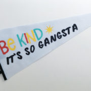 Be Kind Quote Pennant